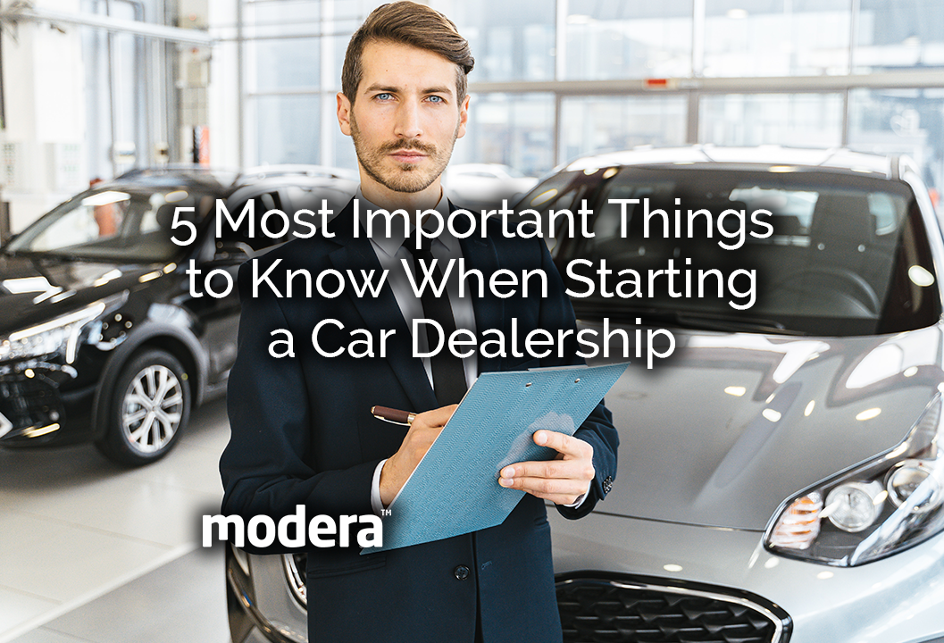5 Most Important Things to Know When Starting a Car Dealership